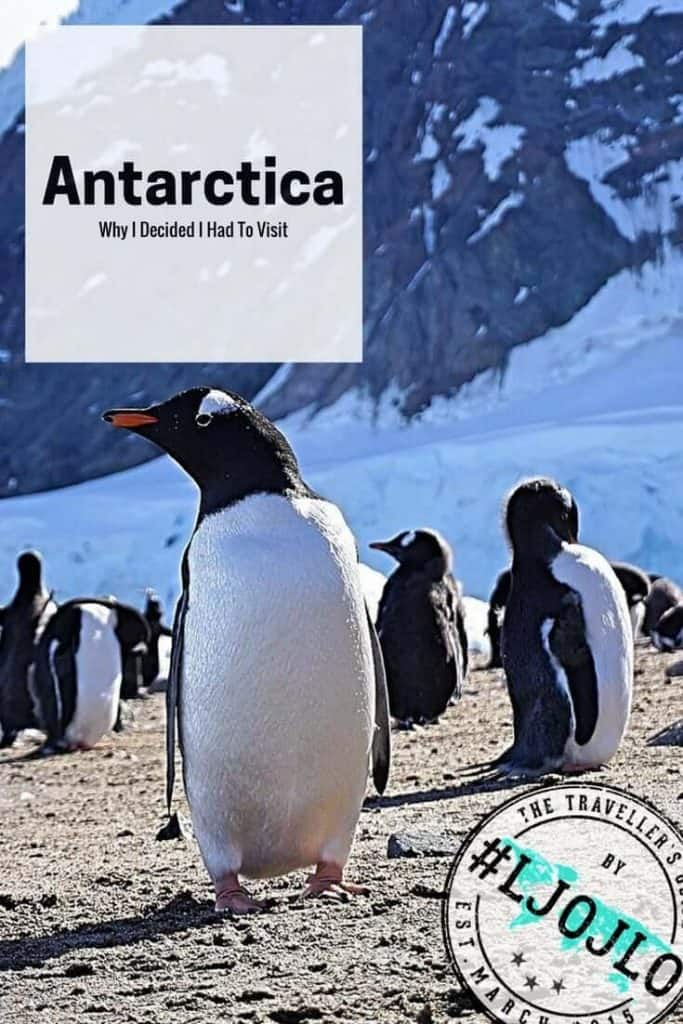 Why I Decided I Had To Visit Antarctica - The Traveller's Guide By #ljojlo