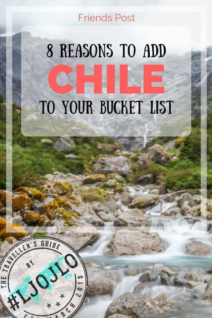 8 Reasons To Add Chile To Your Bucket List - The Traveller's Guide By #ljojlo