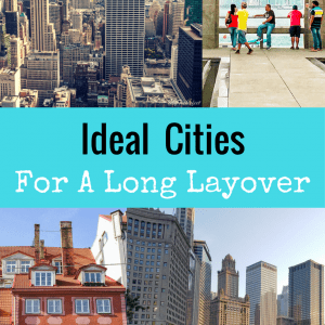 Ideal Cities For A Long Layover