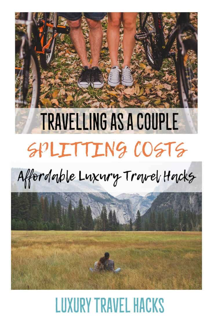 #Travelling as a #Couple - Splitting Costs - Affordable #Luxury #TravelHacks