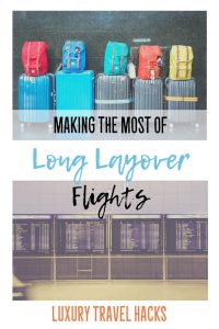 Making The Most Of Long Layover Flights - Luxury Travel Hacks