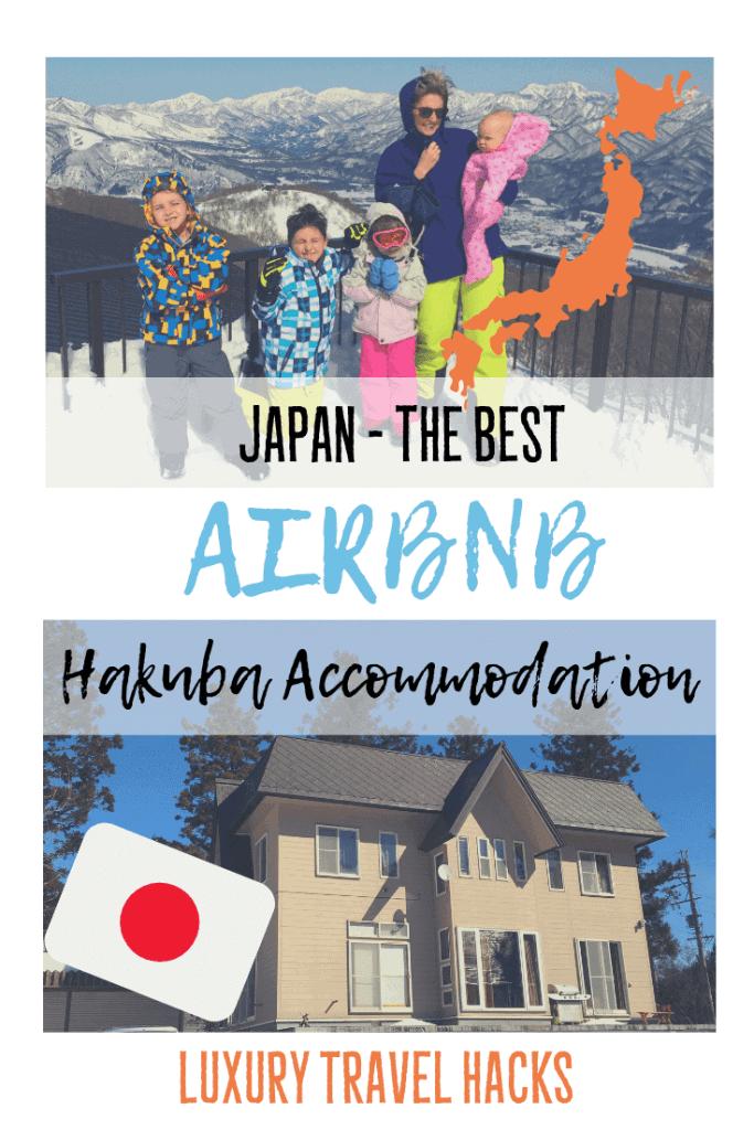 The Best Airbnb Hakuba Accommodation close to the Hakuba Ski Resort - Luxury Travel Hacks By #ljojlo